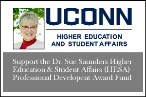 Dr Sue Saunders headshot with the following text: UConn Higher Education and Student Affairs.  Support the Dr. Sue Saunders Higher Education & Student Affairs (HESA) Professional Development Award Fund